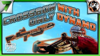 DYNAMO u0026 PRO MOBILE PLAYER CROSSBOW ONLY FUN GAME! | PUBG Mobile
