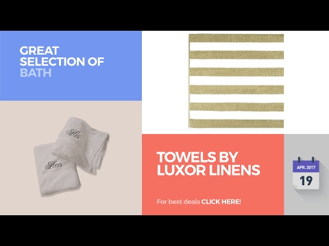 Towels By Luxor Linens Great Selection Of Bath Products