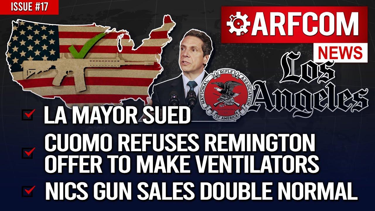 [ARFCOM News] LA Mayor Sued+Cuomo Refuses Remington's Offer  + NICS Gun Sales DOUBLE