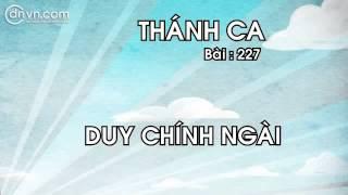 Thánh ca 227   Duy chính Ngài   Thánh nhạc