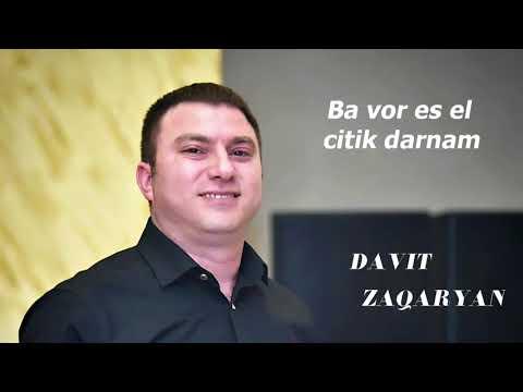 Davit Zaqaryan - Ba Vor Es El Citik Darnam
