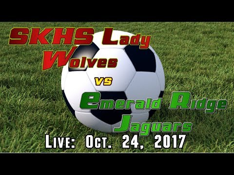 SKHS Lady Wolves Soccer vs Emerald Ridge Jaguars - October 24, 2017