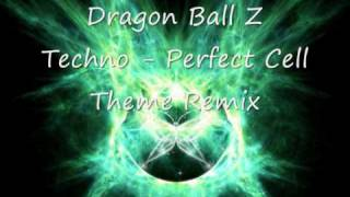 Dragon Ball Z Techno - Perfect Cell Theme Remix