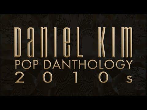 Pop Danthology 2010s (Music Video) - Original Decade Mashup By Daniel Kim