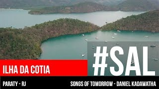 ILHA DA COTIA | #SAL | Songs of Tomorrow - Daniel Kadawatha