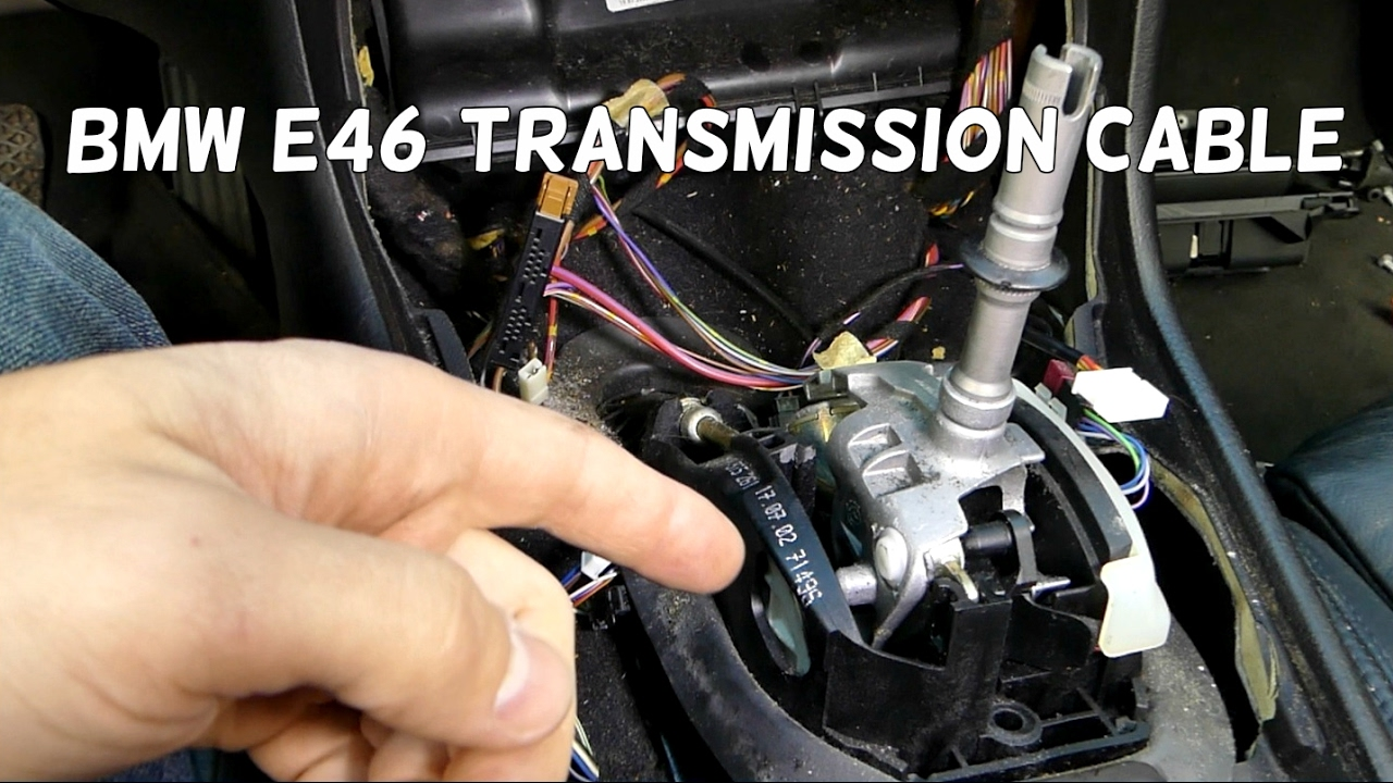 bmw 740il engine wiring harness    bmw    e46 transmission gear shifter cable removal     bmw    e46 transmission gear shifter cable removal