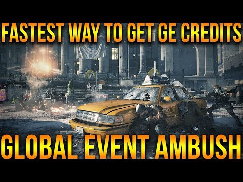 THE DIVISION | FASTEST WAY TO FARM GE CREDITS FOR GLOBAL EVENT AMBUSH