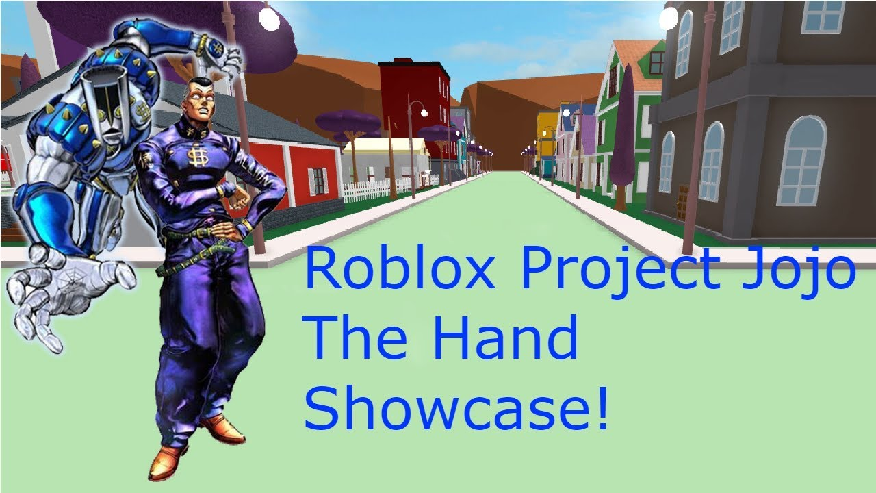 Roblox Project Jojo The Hand Showcase Youtube
