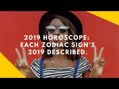 Horoscope 2019 For Each Zodiac Sign: What's In Store For 2019?