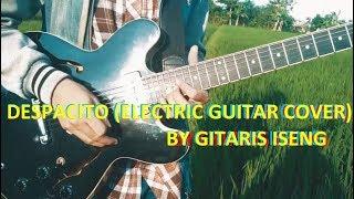 Despacito - Luis Fonsi, Daddy Yankee ft. Justin Bieber - Electric Guitar Cover by gitaris iseng