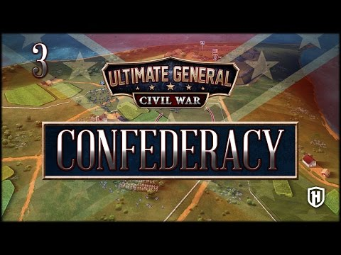 1ST BATTLE OF BULL RUN | Confederate Campaign #3 - Ultimate General: Civil War Gameplay