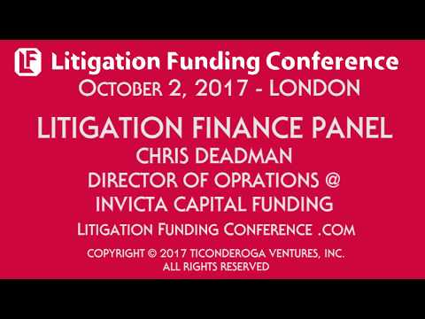 Chris Deadman from Invicta Capital Funding on the LF 2017 Litigation Finance Conference