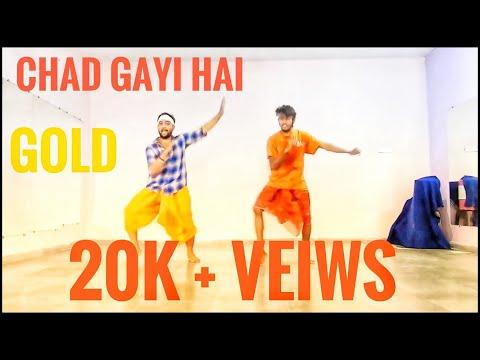 Chad Gayi Hai Dance Video | Gold | Akshay Kumar | Choreography By Karan Diwakar.
