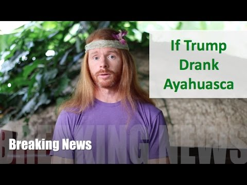 If Trump Drank Ayahuasca - Ultra Spiritual Life Episode 56
