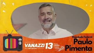 Deputado Pimenta apóia Vanazzi e Ary 13!