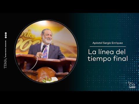 La línea del tiempo final - Apóstol Sergio Enríquez O. - viernes 16/03/2018