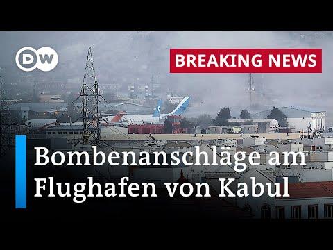 Tote bei Anschlagsserie am Flughafen von Kabul | DW Nachrichten