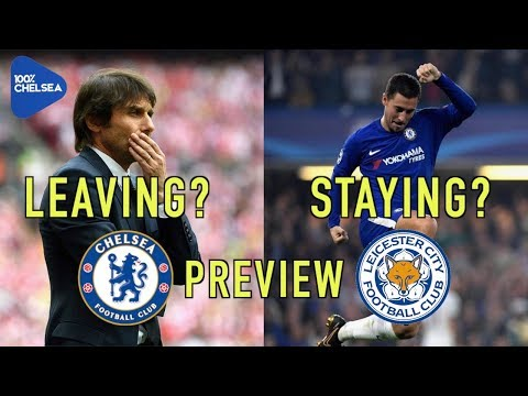 CONTE LEAVING?! || CHELSEA v LEICESTER || HAZARD STAYING?!
