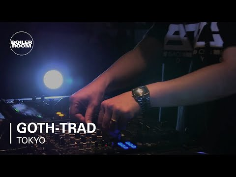 GothTrad Boiler Room Tokyo DJ Set