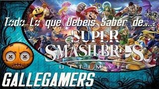 Todo lo que Debeis Saber de Super Smash Bros Ultimate