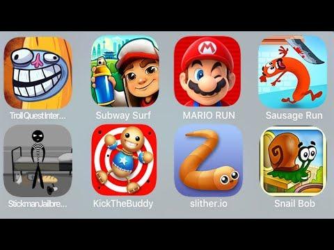 Troll Quest Internet,Subway Surf,Mario Run,Sausage Run,StickmanJailbreak 3,Kick The Buddy,Slither.io