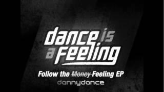 Danny Dance Follow the Feeling (original mix)