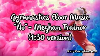 "Gymnastics Floor Music ""No""- Meghan Trainor"