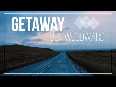 Getaway - Ben Woodward (Lyric Video)