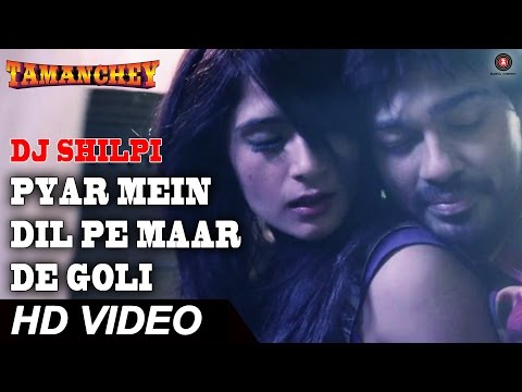 Pyar Mein Dil Pe Maar De Goli | DJ Shilpi...