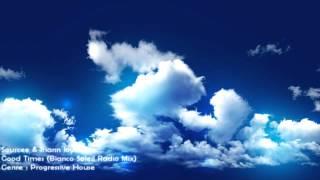 Sourcee & Iriann Joyce - Good Times (Bianco Soleil Radio Mix) [HD 1080p]