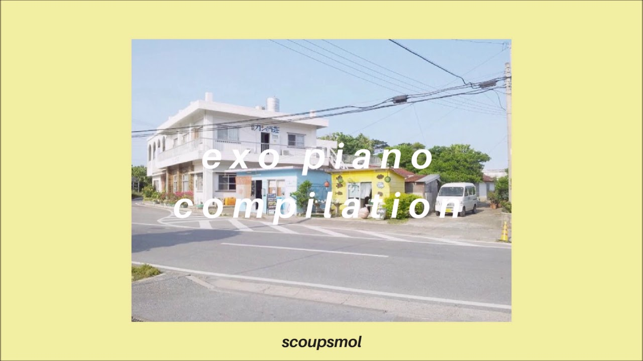 1 Hour of EXO Piano Compilation for Studying and Relaxing | scoupsmol