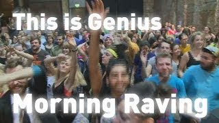 Morning Glory: Rave your way into the day - This is Genius