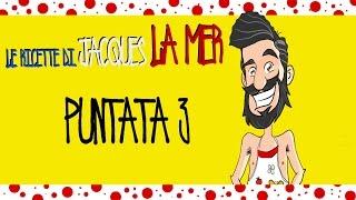 Le Ricette di Jacques La Mer - puntata 3