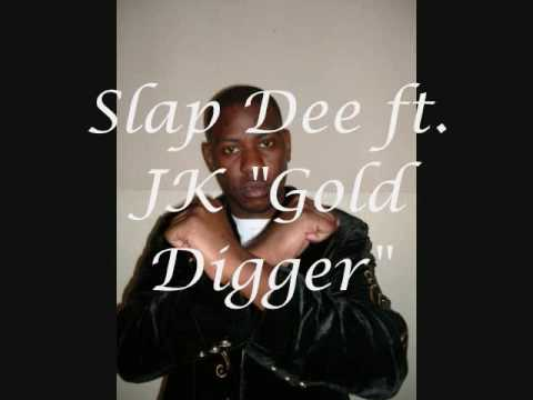 Slap Dee ft. Jk - Gold digger