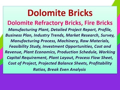 Dolomite Bricks,Dolomite Refractory Bricks,Fire Bricks Manufacturing Plant,Detailed Project Report
