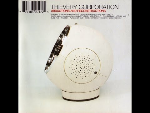 Thievery Corporation - Abductions And Reconstructions