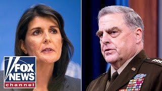 Nikki Haley on Gen. Milley: You have the back of your president, not China