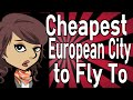What is the Cheapest European City to Fly To?