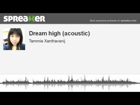 Dream high (acoustic) (made with Spreaker)