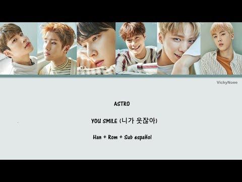 ASTRO - You smile (니가 웃잖아) - Han + Rom + Sub español