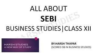 Class 12 business studies (security exchange board of India (SEBI)).