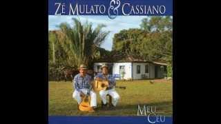 Coração Vadio - Zé Mulato e Cassiano (Meu Céu)