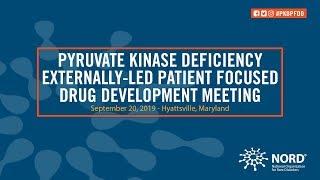 Pyruvate Kinase Deficiency Externally-Led Patient Focused Drug Development Meeting