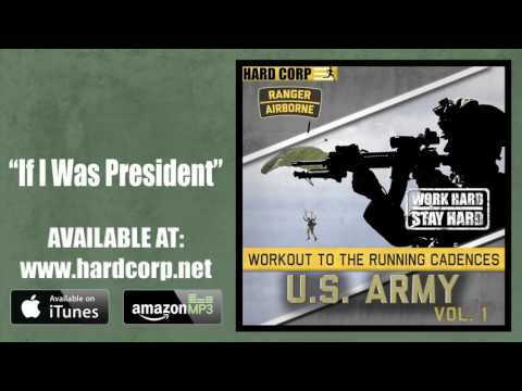 If I Was President (Airborne Rangers Cadence)