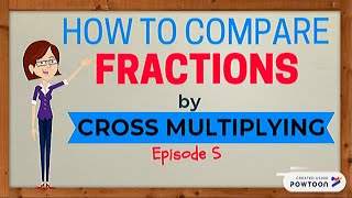 Comparing Fractions by Cr๐ss Multiplying