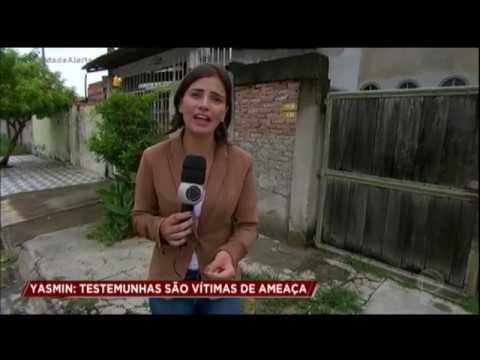 Caso Yasmin: testemunhas são ameaçadas de morte
