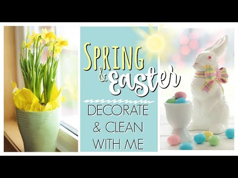 DECORATE & CLEAN WITH ME 2019 | SPRING DECOR & EASTER DECORATIONS | SPRING CLEANING MOTIVATION