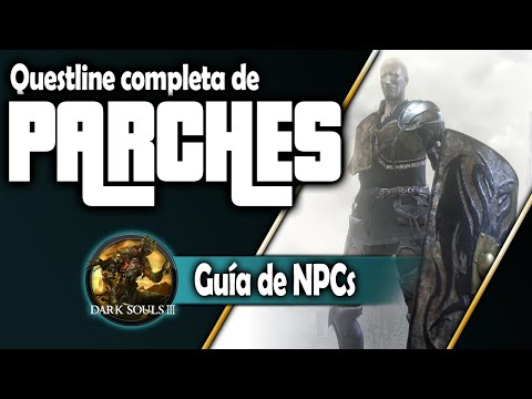 Dark Souls 3 Guia de NPCs #3: El irrompible Parches