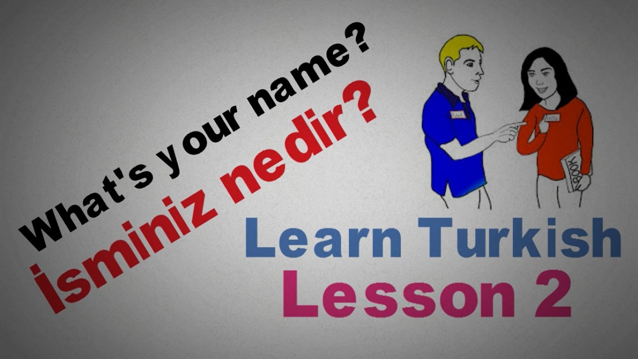 Learn Turkish Lesson 2 - How to ask names?