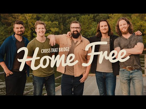 home-free---cross-that-bridge-(official-music-video)